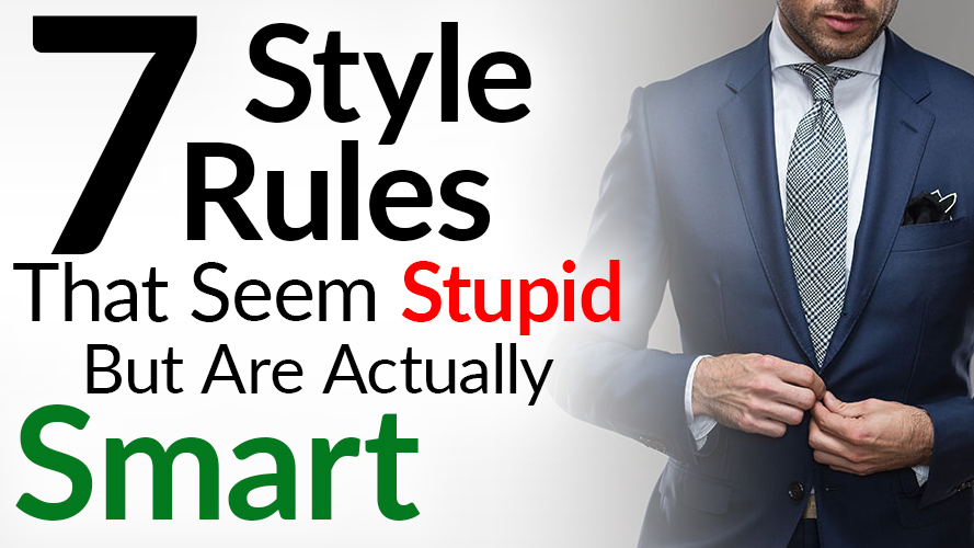 7-Style-RulesThat-Seem-Stupid-But-Are-actually-smart-v2--youtube