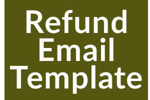 Refund Email Templates and Process