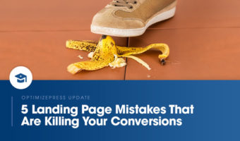 5 Landing Page Mistakes That Are Killing Your Conversions – Top 3 Takeaways