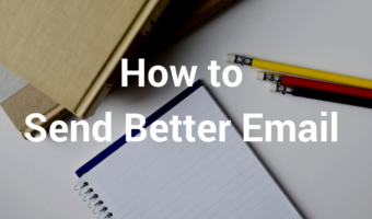 A Brief Guide to a Better Email