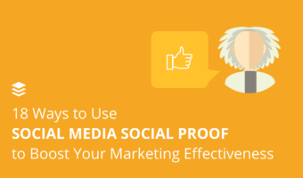 The Psychology of Marketing: 18 Ways to Use Social Proof to Boost Your Results