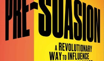 Pre-Suasion – Robert Cialdini | Chapter: 1 What is Pre-Suasion